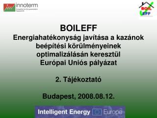 BOILEFF  Energiahat konys g jav t sa a kaz nok be p t si k r lm nyeinek optimaliz l s n kereszt l Eur pai Uni s p ly zat
