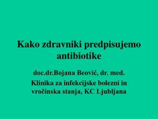 Kako zdravniki predpisujemo antibiotike