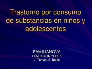 Trastorno por consumo de substancias en ni os y adolescentes