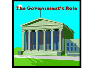 The Government s Role