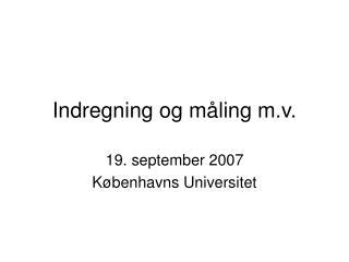 Indregning og m ling m.v.