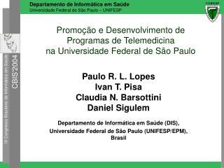 Promo  o e Desenvolvimento de Programas de Telemedicina na Universidade Federal de S o Paulo