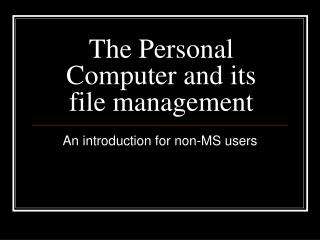 The Personal Computer and its file management