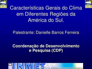 Caracter sticas Gerais do Clima em Diferentes Regi es da Am rica do Sul.