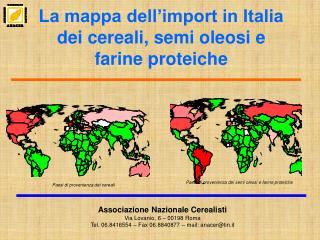 La mappa dell import in Italia dei cereali, semi oleosi e  farine proteiche