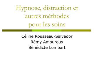 Hypnose, distraction et autres m thodes  pour les soins