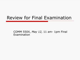 Review for Final Examination
