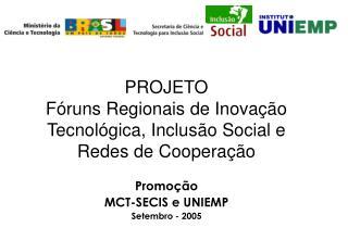 PROJETO F runs Regionais de Inova  o Tecnol gica, Inclus o Social e Redes de Coopera  o