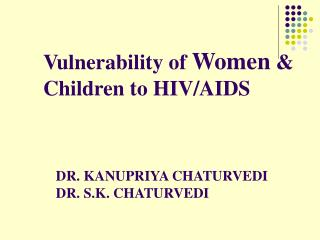 Vulnerability of Women   Children to HIV