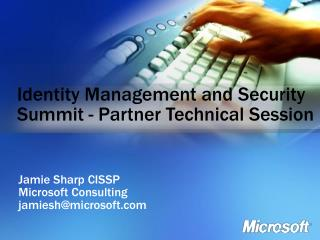 Identity Management and Security Summit - Partner Technical Session