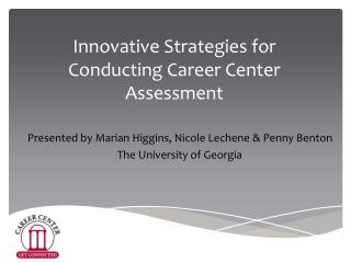 Innovative Strategies for  Conducting Career Center Assessment