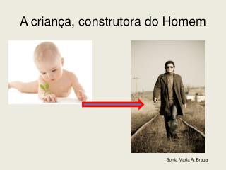 Uma Nova Psicologia da Crian a A contribui  o de Maria Montessori     Sonia Maria A. Braga Recife, julho de 2009