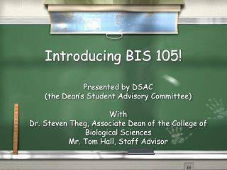 Introducing BIS 105