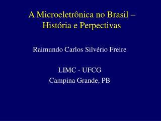 A Microeletr nica no Brasil   Hist ria e Perpectivas