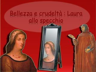 Bellezza e crudelt  : Laura allo specchio
