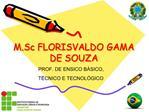 M.Sc FLORISVALDO GAMA DE SOUZA