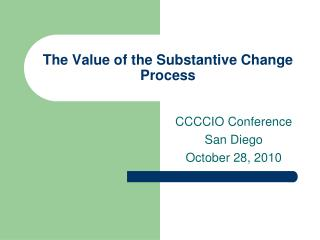 The Value of the Substantive Change Process