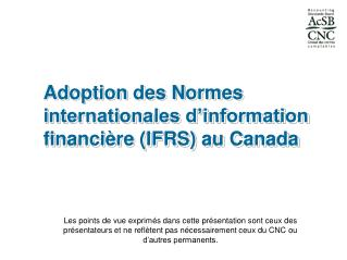 Adoption des Normes internationales d information financi re IFRS au Canada