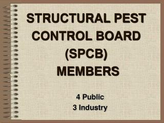 STRUCTURAL PEST CONTROL BOARD SPCB  MEMBERS