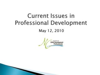 Current Issues in  Professional Development