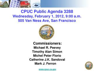 CPUC Public Agenda 3288 Wednesday, February 1, 2012, 9:00 a.m. 505 Van Ness Ave, San Francisco