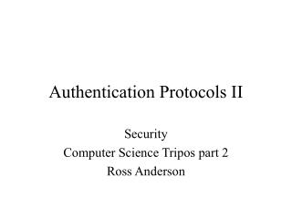 Authentication Protocols II