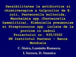 Sensibilitatea la antibiotice si chimioterapice a tulpinilor de E. coli, Pasteurella multocida, Mannheimia spp.Pasteurel