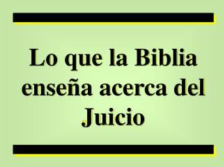 Lo que la Biblia ense a acerca del Juicio