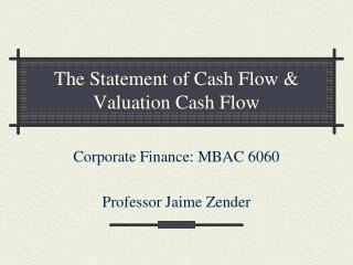 The Statement of Cash Flow  Valuation Cash Flow