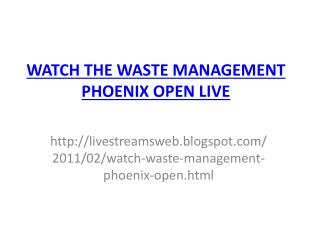 WASTE MANAGEMENT PHOENIX OPEN LIVE STREAMING ONLINE GOLF TV