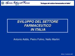 SVILUPPO DEL SETTORE FARMACEUTICO  IN ITALIA