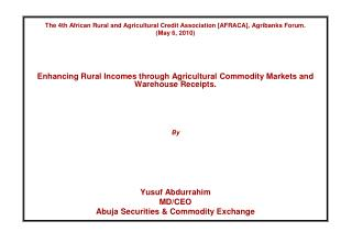 The 4th African Rural and Agricultural Credit Association [AFRACA], Agribanks Forum.  May 6, 2010     Enhancing Rural In