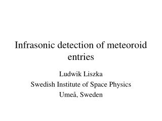 Infrasonic detection of meteoroid entries