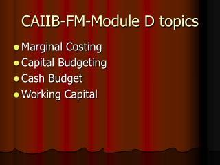CAIIB-FM-Module D topics