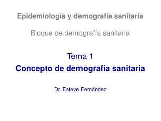 Epidemiolog a y demograf a sanitaria  Bloque de demograf a sanitaria