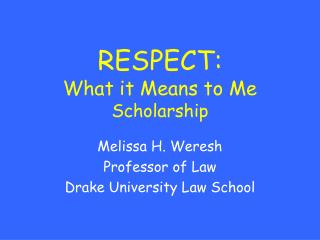 RESPECT:   What it Means to Me Scholarship