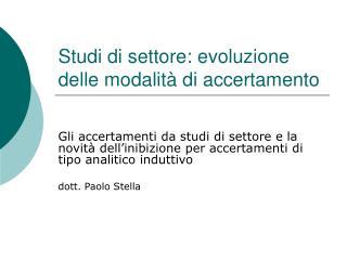 Studi di settore: evoluzione delle modalit  di accertamento