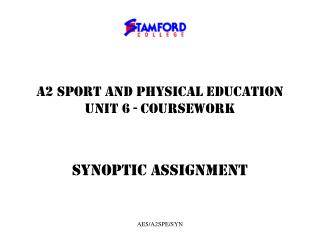 A2 SPORT AND PHYSICAL EDUCATION  UNIT 6 - COURSEWORK