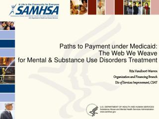 Paths to Payment under Medicaid:  The Web We Weave  for Mental  Substance Use Disorders Treatment
