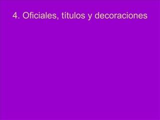4. Oficiales, t tulos y decoraciones