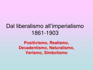 Dal liberalismo all imperialismo 1861-1903