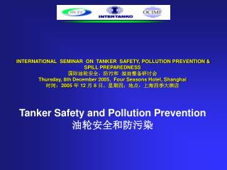 INTERNATIONAL  SEMINAR  ON  TANKER  SAFETY, POLLUTION PREVENTION  SPILL PREPAREDNESS    Thursday, 8th December 2005,  Fo