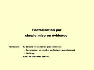 Factorisation par  simple mise en  vidence