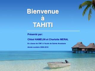 Bienvenue     TAHITI