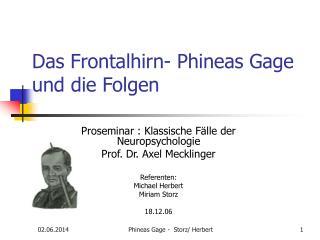 Das Frontalhirn- Phineas Gage und die Folgen
