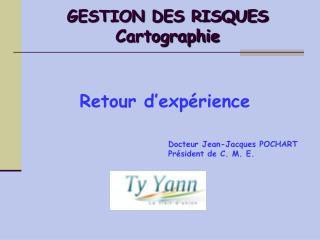 GESTION DES RISQUES Cartographie