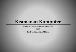Keamanan Komputer Fredy A.Sihombing M.kom
