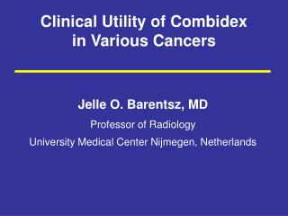 Clinical Utility of Combidex in Various Cancers