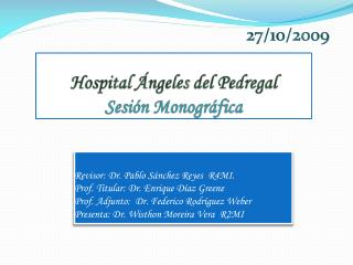 Hospital  ngeles del Pedregal  Sesi n Monogr fica