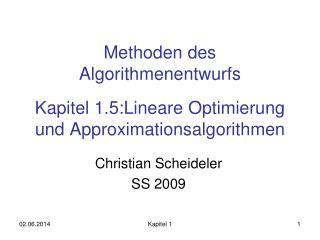 Methoden des Algorithmenentwurfs  Kapitel 1.5:Lineare Optimierung und Approximationsalgorithmen